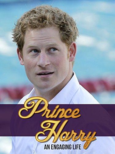Prince Harry   An Engaging Life