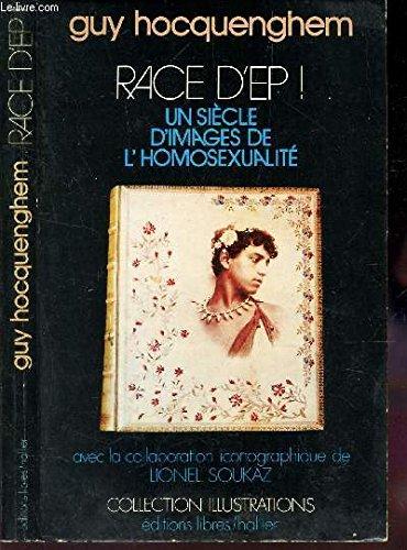 Race d'Ep!: Un siècle d'images de l'homosexualité (Collection Illustrations) (French Edition)