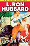 The Headhunters, L. Ron Hubbard, 1592123589