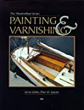 Painting & Varnishing (The Woodenboat Series)