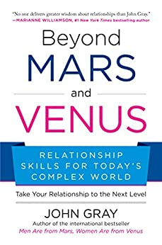 Beyond Mars and Venus: Relationship Skills for Today's Complex World by [Gray, John]