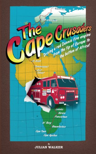 - The Cape Crusaders: Driving a Dennis fire engine from the tip of Europe to the bottom of Africa