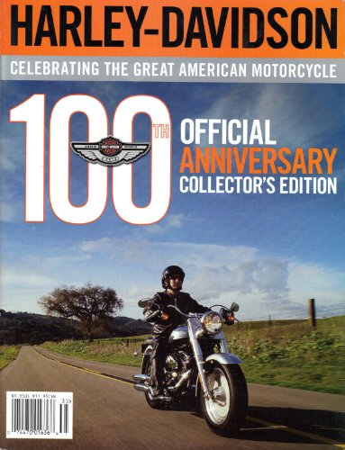 Harley 100th Anniversary - Harley- Davidson (100th Anniversary Magazine, Official Collector's Edition)