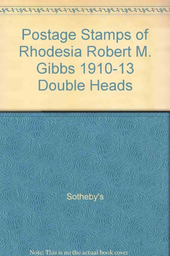 Postage Stamps of Rhodesia Robert M. Gibbs 1910-13 Double Heads