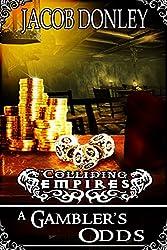 A Gambler's Odds (The Colliding Empires Book 5)