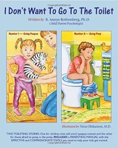 I Don't Want To Go To The Toilet by B. Annye Rothenberg (2011)