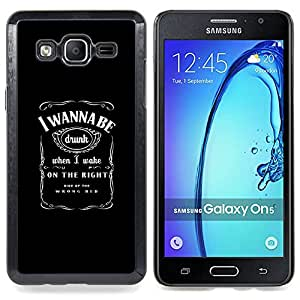"Qstar Arte & diseño plástico duro Fundas Cover Cubre Hard Case Cover para Samsung Galaxy On5 O5 (Gracioso - I Wanna Be Drunk"")"