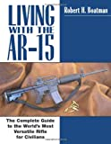 Living with the AR-15, Robert H. Boatman, 158160596X