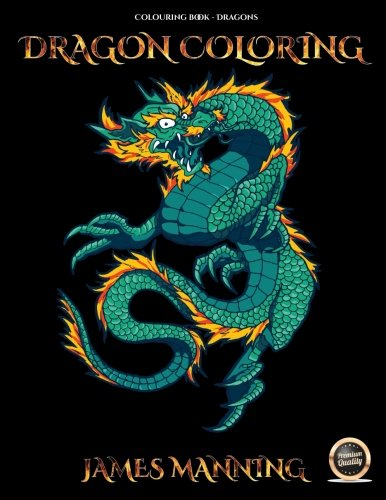 Colouring Book : Dragons: An adult coloring (colouring) book with 40 high quality pictures of dragons to color (colour) (Volume 1) pdf epub