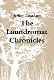 The Laundromat Chronicles, Jeffrey Chatham, 1304176630