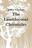 The Laundromat Chronicles, Jeffrey Chatham, 1304176630