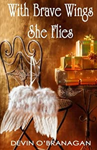 With Brave Wings She Flies: A Short Story