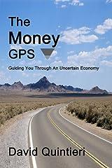 The Money GPS: Guiding You Through An Uncertain Economy Kindle Edition