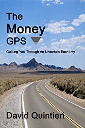The Money GPS: Guiding You Through An Uncertain Economy