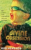 Divine Obsession, Rob Hensser, 0784718393