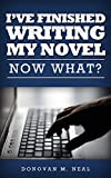 I've Finished Writing My Novel: Now What?