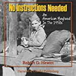 No Instructions Needed: An American Boyhood in the 1950s | Robert G. Hewitt