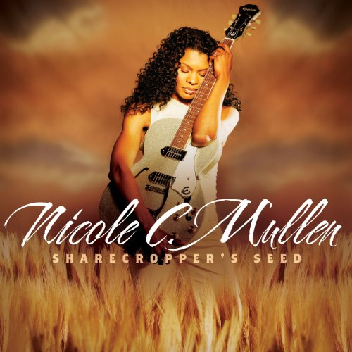 Nicole C. Mullen - Sharecropper's Seed, Vol. 1 (2007)