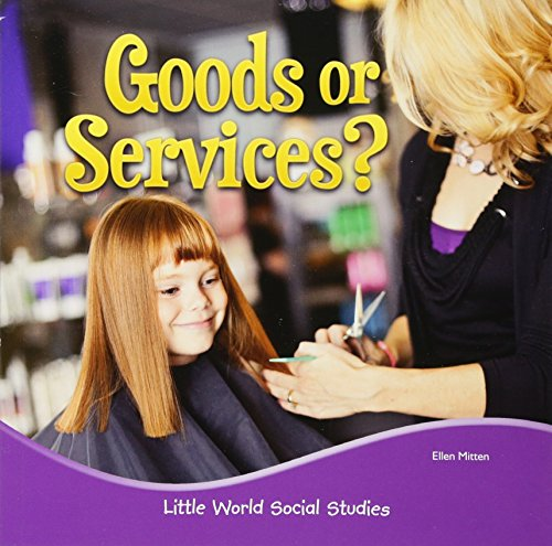 Goods or Services? (Little World Social Studies)