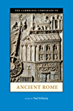 The Cambridge Companion to Ancient Rome (Cambridge Companions to the Ancient World)