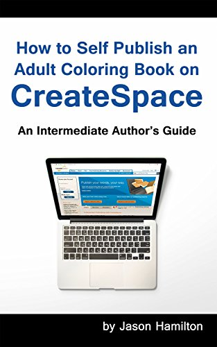 how to self publish an adult coloring book on createspace an intermediate authors guide by - How To Publish A Coloring Book
