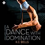 A Dance with Domination | K. C. Wells