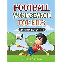 Football Wordsearch for Kids: Premier League 2017/18