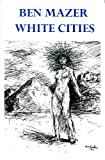 White Cities, Ben Mazer, 0964551608