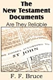 The New Testament Documents, Are They Reliable?, F. F. Bruce, 148370274X