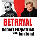 Betrayal: Whitey Bulger and the FBI Agent Who Fought to Bring Him Down Audiobook by Robert Fitzpatrick, Jon Land Narrated by Michael Prichard