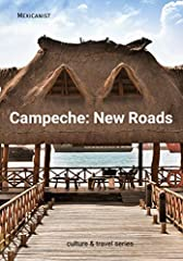 """This guide is part of """"Cultural Routes in Campeche"""" and contains information about the tourist attractions, history and the extraordinary cultural heritage of the state capital, as well as the archaeological sites of Edzna, Hormiguero, and Ca..."""