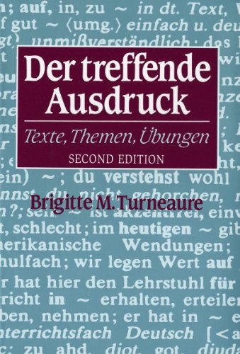 Der treffende Ausdruck: Texte, Themen, Ubungen (Second Edition) (English and German Edition)