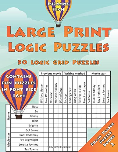 Large Print Logic Puzzles: 50 Logic Grid Puzzles: Contains fun puzzles in font size 16pt (Brain Teaser Puzzle Books) (Volume 2)