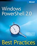 Windows PowerShell™ 2.0 Best Practices (IT Best Practices - Microsoft Press)