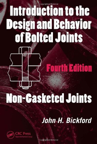 Introduction to the Design and Behavior of Bolted Joints, Fourth Edition: Non-Gasketed Joints: v. 1 (Mechanical Engineering) by John H. Bickford (2007-08-24) ()
