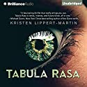 Tabula Rasa Audiobook by Kristen Lippert-Martin Narrated by Kate Rudd