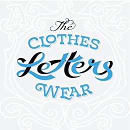 The Clothes Letters Wear by [Dooley, Jeremy]