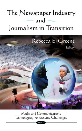 The Newspaper Industry and Journalism in Transition (Media and Communications - Technologies, Policies and Challenges)