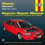 Mazda3 2004 thru 2011 (Haynes Repair Manual)