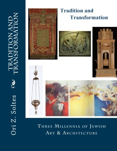 Tradition and Transformation: Three Millennia of Jewish Art and Architecture PDF
