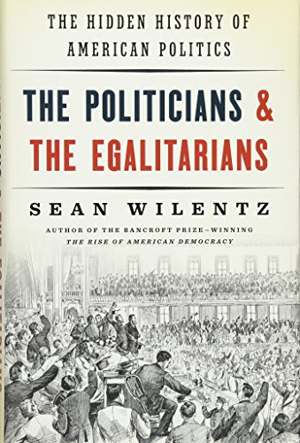 The Politicians and the Egalitarians: The Hidden History of American Politics]()