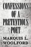 Confessions of a Pretentious Poet, Marquis L. Woolford, 1629075868