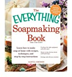 img - for The Everything Soapmaking Book: Learn How to Make Soap at Home with Recipes, Techniques, and Step-by-Step Instructions, Purchase the Right Equipment and Safety Gear, Master Recipes for Bar, Facial, and Liquid Soaps, Package and Sell Your Creations (Everything (Hobbies & Games)) (Paperback) - Common book / textbook / text book