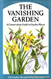 img - for The Vanishing Garden: Conservation Guide to Garden Plants by Christopher Brickell (1986-03-17) book / textbook / text book