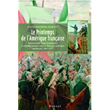 Printemps de l'Amérique française (Le): Américanité, anticolonialisme et