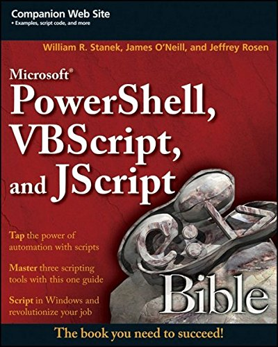 Microsoft PowerShell, VBScript and JScript Bible by William R Stanek