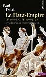Histoire générale de l'Empire romain. Tome 1 : Le Haut-Empire, 27 avant JC - 161 Après JC par Petit