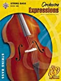 img - for Orchestra ExpressionsTM, Book One: Student Edition - String Bass (Expressions Music CurriculumTM) book / textbook / text book