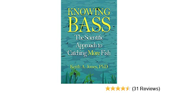 Knowing bass the scientific approach to catching more fish keith a knowing bass the scientific approach to catching more fish keith a jones phd phd 9781592286164 amazon books fandeluxe Choice Image