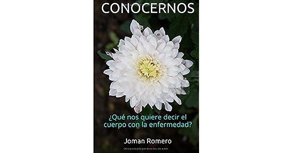 conocernos qu nos quiere decir el cuerpo con la enfermedad spanish edition by mr joman romero mr joman romero amazoncommx libros